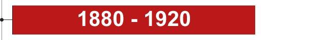 1880 - 1920