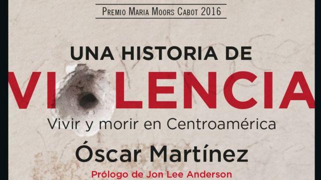 Portada del libro del escritor y periodista Óscar Martínez.