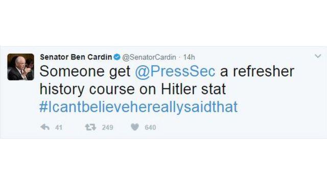 """Senatör Ben Cardin: """"Biri Basın Sözcüsü'ne Hitler ile ilgili sözleri hakkında tazeleyici bir tarih dersi versin. #Bunugerçektensöylediğineinanamıyorum"""""""