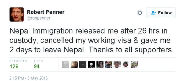 Tweet from Robert Penner: Nepal Immigration released me after 26 hours in custody, cancelled my working visa and gave me 2 days to leave Nepal. Thanks to all supporters.