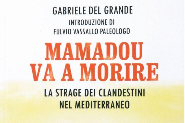 """Gabriele Del Grande'nin yazdığı """"Mamadou ölüme gidiyor"""" kitabının kapağı"""