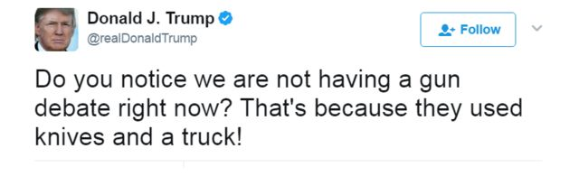 Tweet: Do you notice we are not having a gun debate right now? That's because they used knives and a truck!