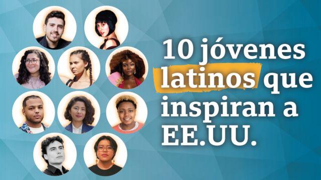 10 latinos menores de 30 años que inspiran a Estados Unidos y destacamos en BBC  Mundo - BBC News Mundo