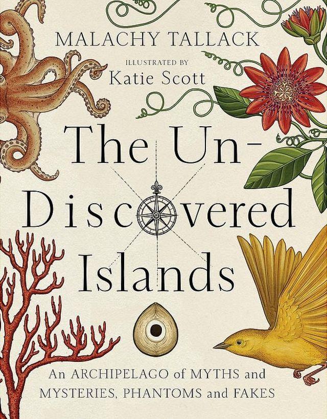 """""""The Un-Discovered Islands"""", de Malachy Tallack e ilustraciones de Katie Scott; publicado por Polygon."""