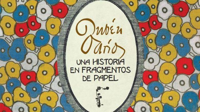 """Catálogo de la exposición """"Rubén Darío, una historia en fragmentos de papel"""" de la Biblioteca Histórica de la Universidad Complutense."""