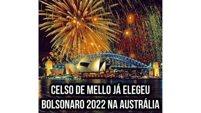 """Meme compartilhado em grupos bolsonaristas diz """"Celso de Mello já elegeu Bolsonaro 2022 na Austrália"""""""