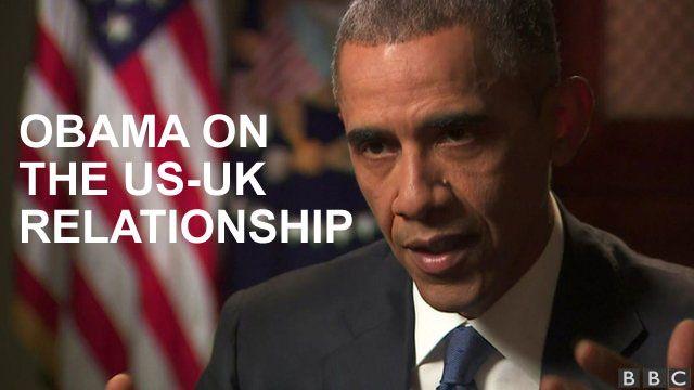 Obama on the US-UK Relationship