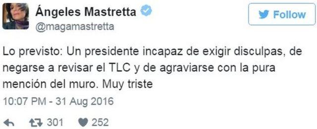 """Писатель Анхелес Мастретта написала: """"Как и ожидалось: президент не способен потребовать извинений… не способен обидеться на само упоминание о стене. Очень грустно""""."""