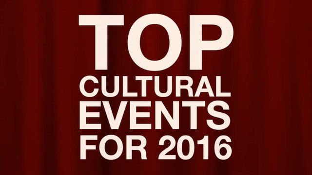 Top cultural events for 2016