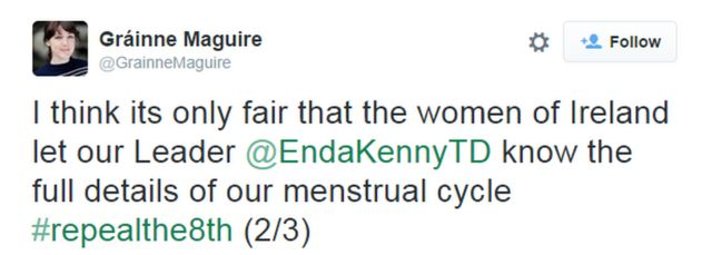 """Tweet by Grainne Maguire:""""I think its only fair that the women of Ireland let our Leader @EndaKennyTD know the full details of our menstrual cycle #repealthe8th (2/3)"""""""