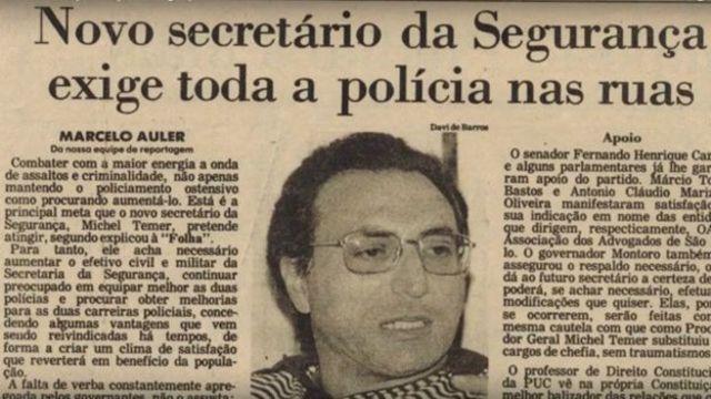 """""""Eu não conhecia nada, não tinha contatos"""", disse Temer em entrevista de 2010 sobre o primeiro período à frente da segurança pública em São Paulo"""