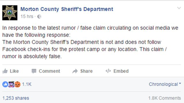 """""""In response to the latest rumour/false claim circulated on the social media we have the following response: The Morton County Sheriff's Department is not and does not follow Facebook check-ins for the protest camp or any location. This claim/rumour is completely false."""