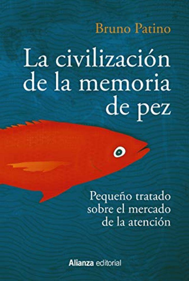 """Portada del libro de Bruno Patino """"La civilización de la memoria de pez"""""""