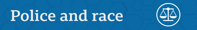 Section divider: Police and race