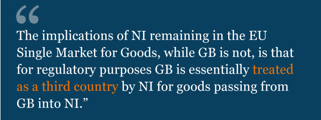 """Text from legal advice: """"The implications of NI remaining in the EU Single Market for Goods, while GB is not, is that for regulatory purposes GB is essentially treated as a third country by NI for goods passing from GB into NI."""""""