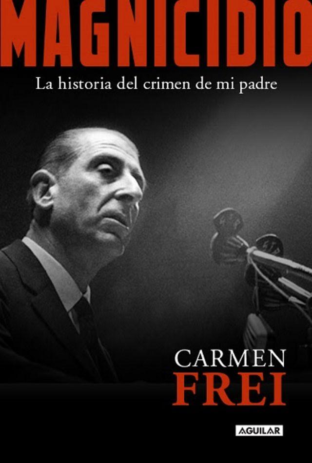 "Portada del libro ""Magnicidio"", de Carmen Frei"