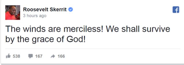 Facebook post by Dominica Prime Minister Roosevelt Skerrit: The winds are merciless! We shall survive by the grace of God!