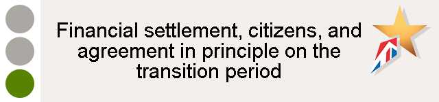 Financial settlement, citizens, and agreement in principle on the transition period - green light