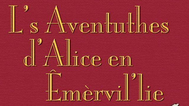 L's Aventuthes d'Alice en Emervil'lie