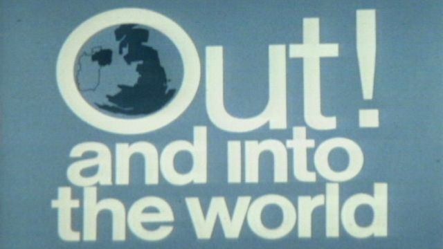 """Out! and into the world"" slogan from the ""No"" campaign in the 1975 EEC referendum"