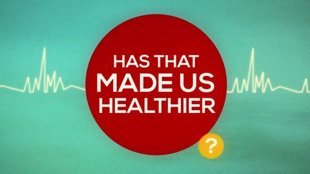 """Has that made us healthier?"""