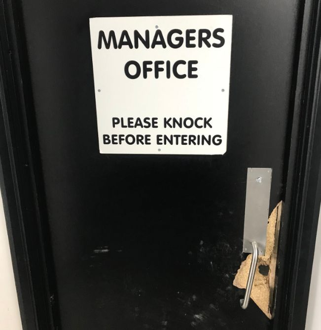 Managers office door is damaged