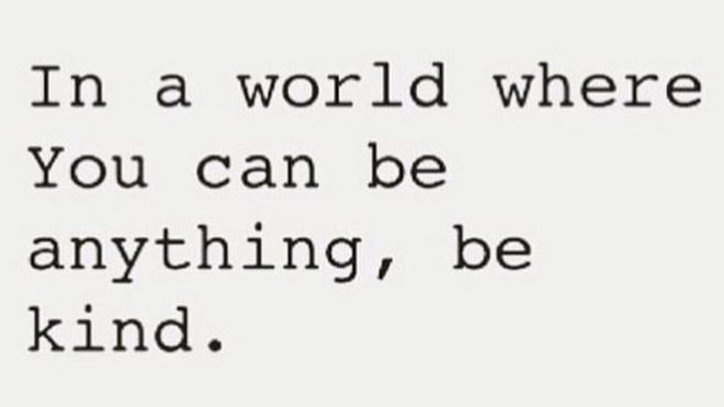 "Instagram quote: ""In a world where you can be anything, be kind""."