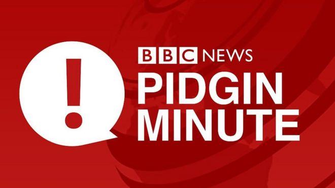 Domot - BBC News Pidgin