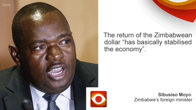 "The return of the Zimbabwean dollar ""has basically stabilised the economy"", says Sibusiso Moyo, Zimbabwe's foreign minister"