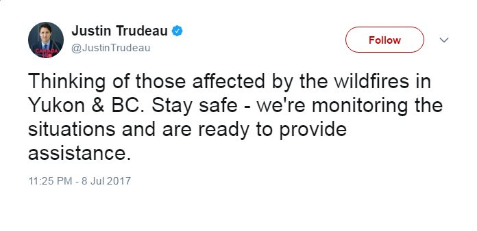 Justin Trudeau tweets: Thinking of those affected by the wildfires in Yukon & BC. Stay safe - we're monitoring the situations and are ready to provide assistance.