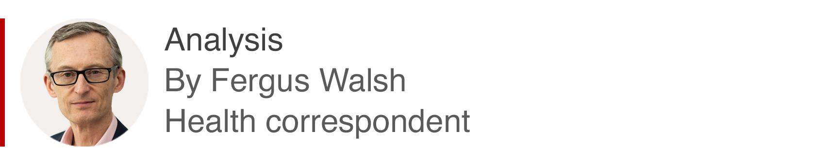 Analysis box by Fergus Walsh, health correspondent