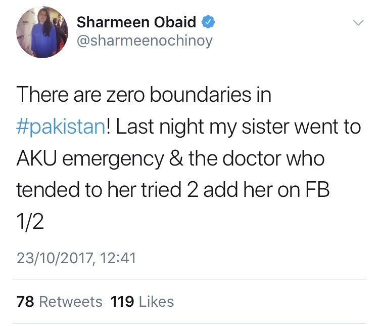 "Tweet by Sharmeen Obaid: ""There are zero boundaries in Pakistan! Lat night my sister went to AKU emergency and the doctor who tended to her tried to add her on Facebook."""
