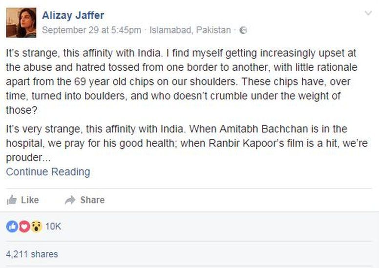 """Alizay Jaffer Facebook post extract : """"It's strange, this affinity with India. I find myself getting increasingly upset at the abuse and hatred tossed from one border to another, with little rationale apart from the 69 year old chips on our shoulders. These chips have, over time, turned into boulders, and who doesn't crumble under the weight of those?"""""""