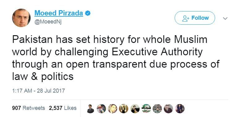 """""""Pakistan has set history for the whole of Muslim world by challenging Executive Authority through an open, transparent due process of law and politics,"""" tweets well-known journalist Moeed Pirzada."""