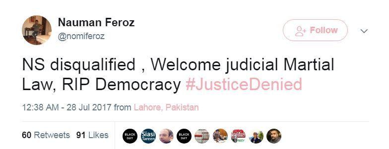 "Nauman Feroz says: ""NS [Nawaz Sharif] disqualified, Welcome judicial Martial Law, RIP Democracy"""