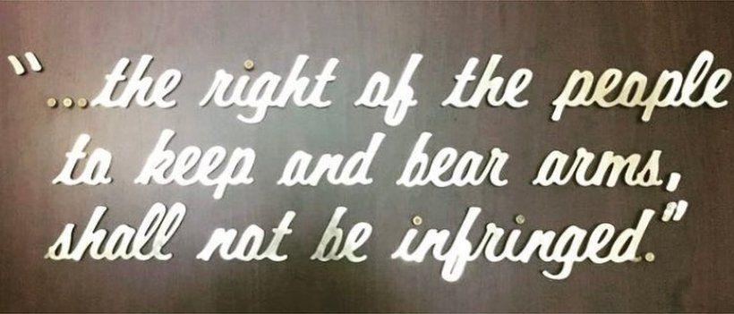 """Sign at NRA Museums saying : """"...the right of the people to keep and bear arms, shall not be infringed."""""""