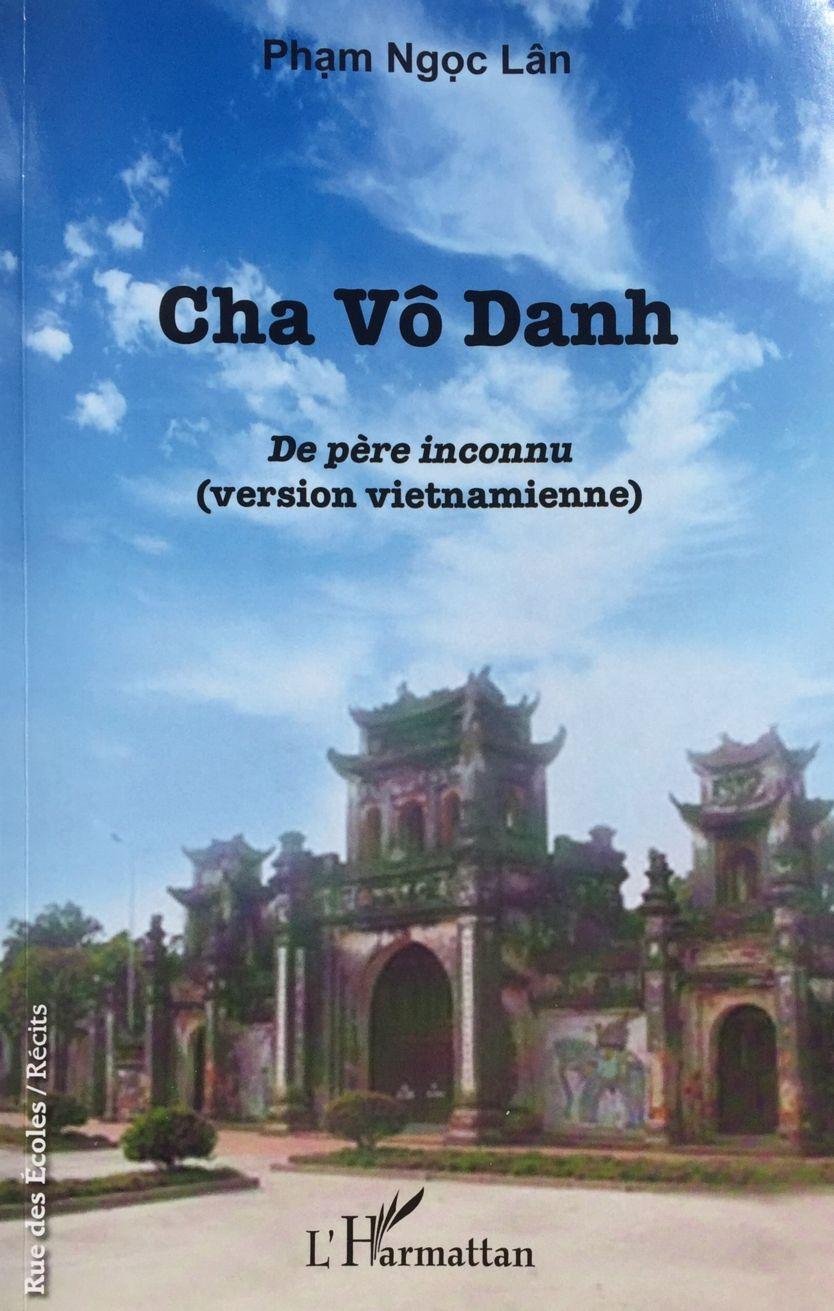 """Bìa trước cuốn """"Cha Vô Danh"""" của Phạm Ngọc Lân [Nxb. L'Harmattan 2019]"""