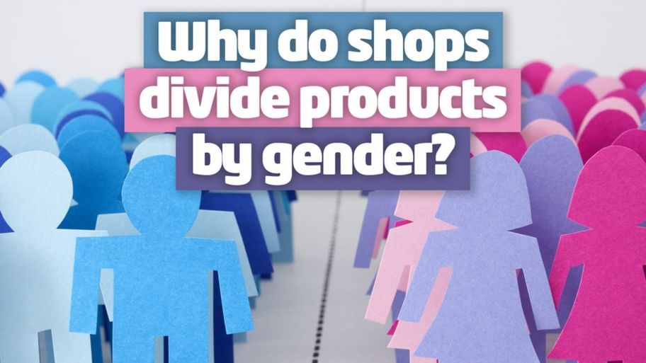Gender Stereotypes: Why do shops divide products for girls