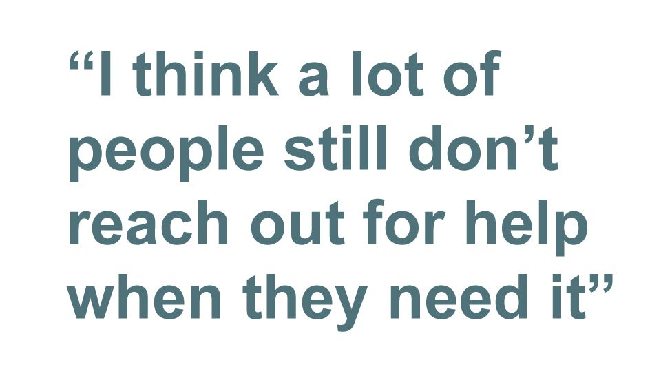 Quotebox: I think a lot of people still don't reach out for help when they need it