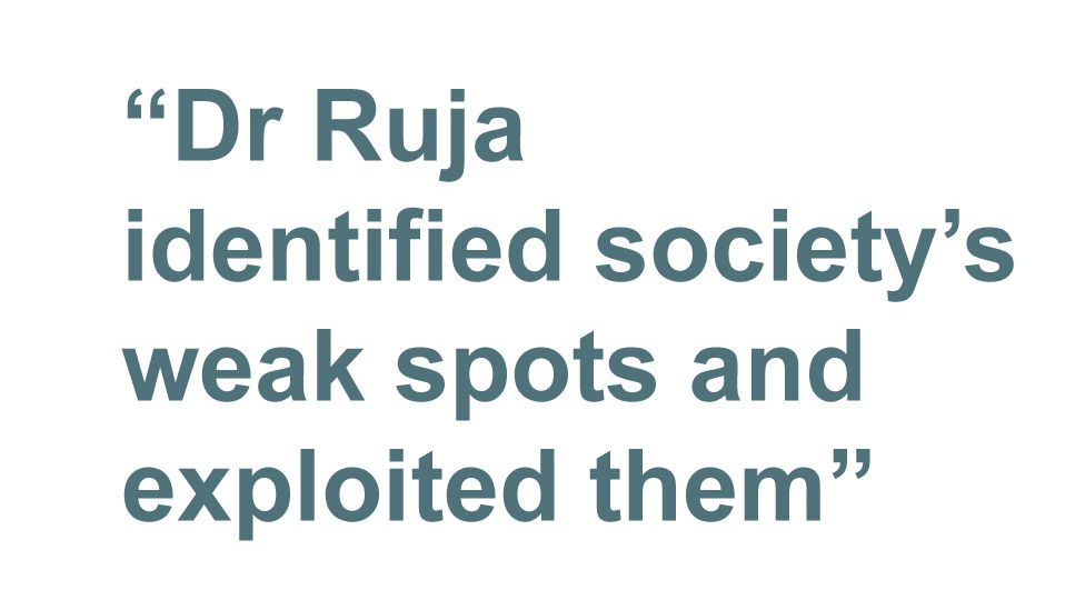 Quotebox: Dr Ruja identified society's weak spots and exploited them