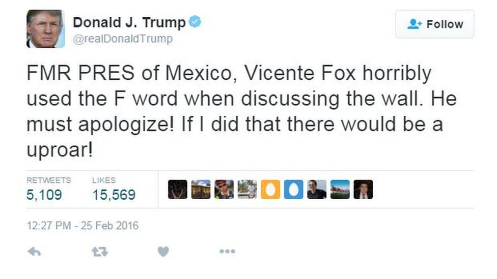 """Tweet by Donald Trump reading: """"FMR PRES of Mexico, Vicente Fox horribly used the F word when discussing the wall. He must apologize! If I did that there would be a uproar!"""""""