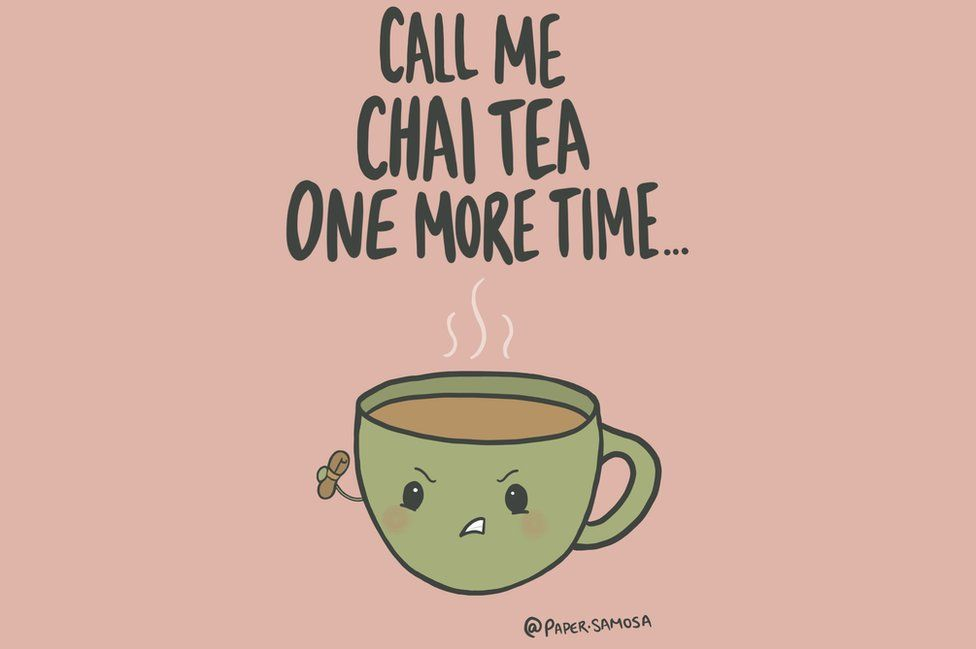 Words say 'Call me Chai Tea one more time' accompanied by a picture of an angry cup of tea