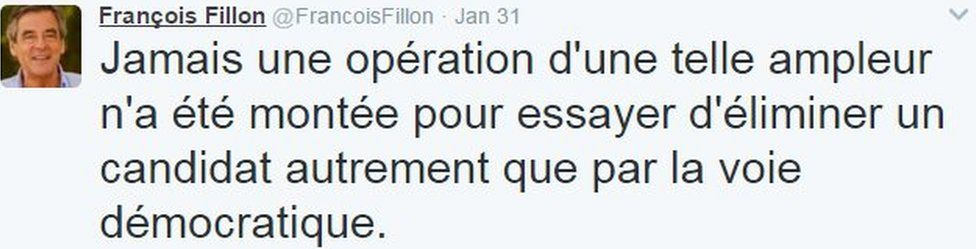 """Francois Fillon tweet on 31 January: """"Never has an operation of such size been launched to try to eliminate a candidate other than by the democratic process"""""""