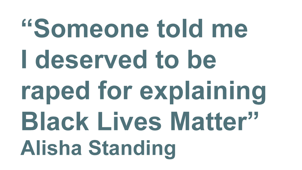 quote: Someone told me I deserved to get raped for explaining Black Lives Matter