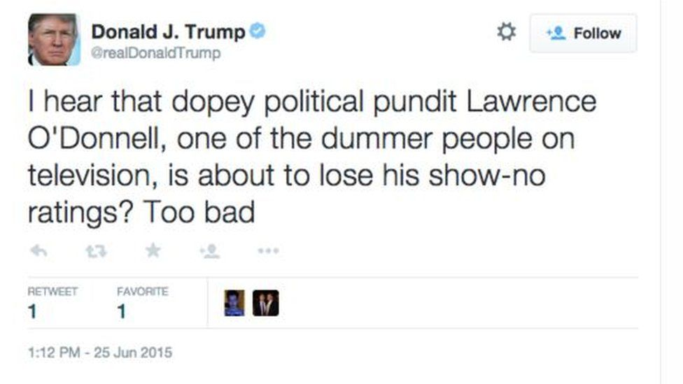 """Tweet by Donald Trump reading: """"I hear that dopey political pundit Lawrence O'Donnell, one of the dummer people on television, is about to lose his show- no ratings? Too bad"""