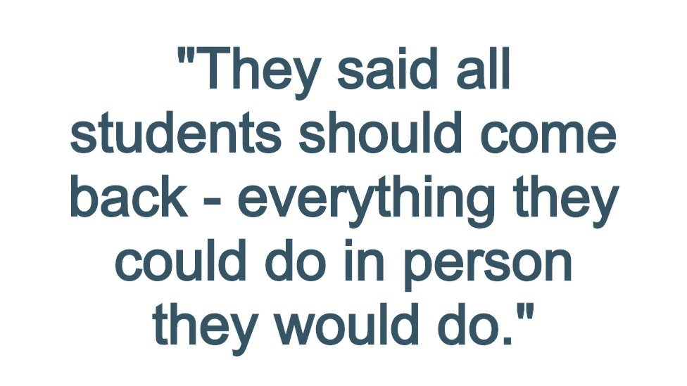 """Pull quote reading: """"They said all students should come back - everything they could do in person they would do."""""""