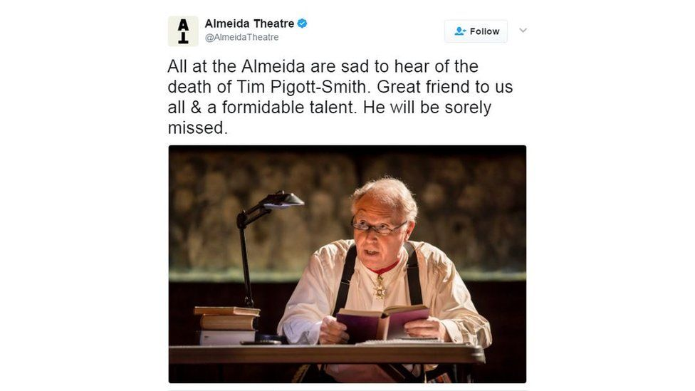 All at the Almeida are sad to hear of the death of Tim Pigott-Smith. Great friend to us all and a formidable talent. He will be sorely missed.