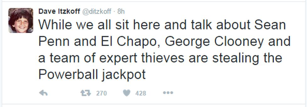 """A tweet reads """"While we all sit here and talk about Sean Penn and El Chapo, George Clooney and a team of expert thieves are stealing the Powerball jackpot"""""""