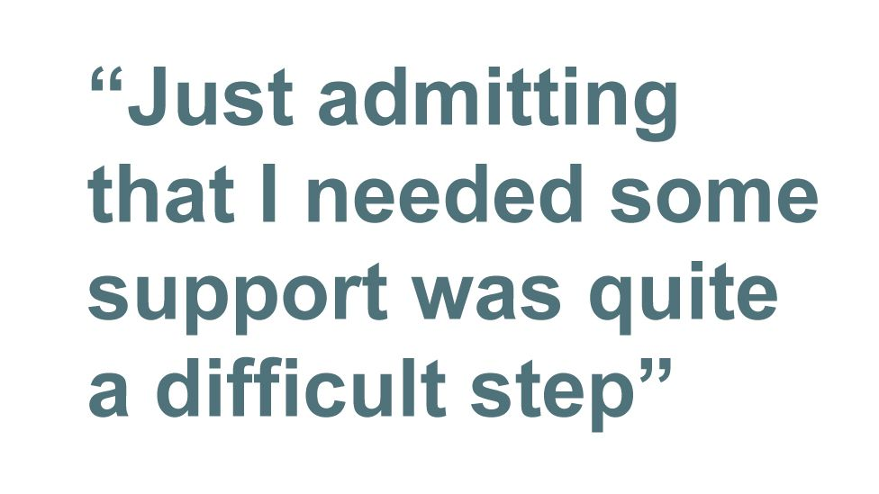Quotebox: Just admitting that I needed some support was quite a difficult step