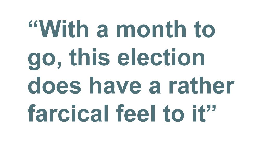 Quotebox: With a month to go this election does have a rather farcical feel to it